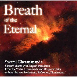 Breath of the Eternal - 3 CD set of Sanskrit Chants with English translation by Swami Chetanananda