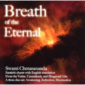 Breath of the Eternal - 3 CD set of Sanskrit Chants with English translation by Swami Chetanananda