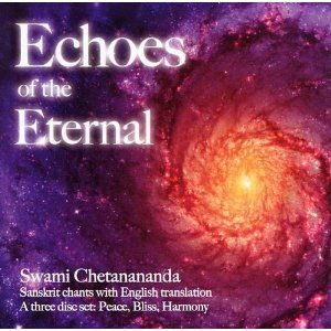 Echoes of the Eternal: Sanskrit Chants with English Translation by Swami Chetanananda