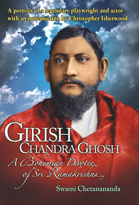 Girish Chandra Ghosh by Swami Chetanananda