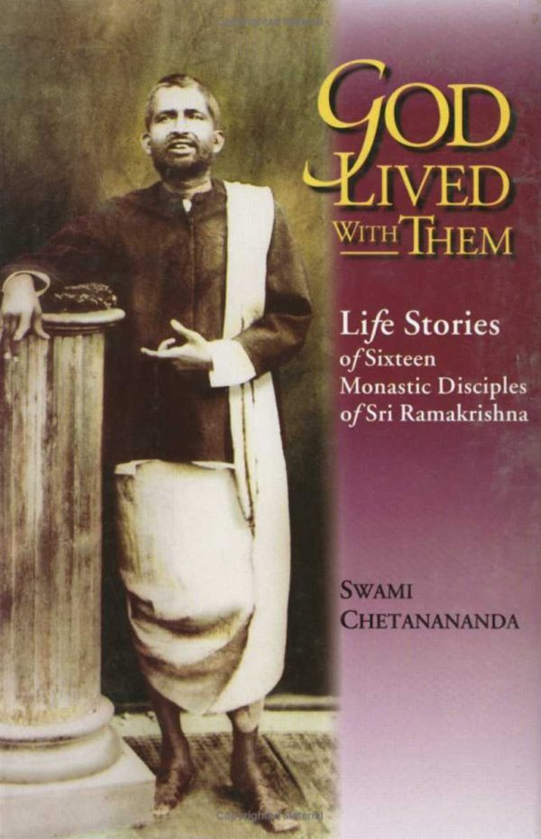 God Lived with Them: Life Stories of Sixteen Monastic Disciples of Ramakrishna cover