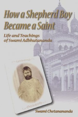 How a Shepherd Boy Became a Saint – Life and Teachings of Swami Adbhutananda cover