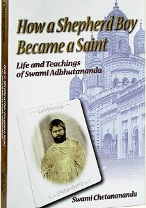 How a Shepard Boy became a Saint: Life and Teachings of Swami Adbhutananda