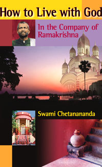 How to Live with God: In the Company of Sri Ramakrishna
