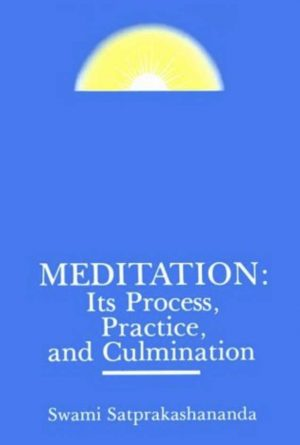 Meditation: Its Process, Practice and Culmination cpover