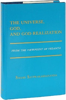 The Universe, God, and God-Realization by Swami Satprakashananda