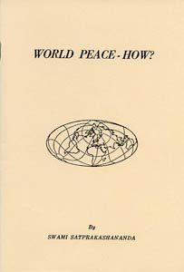 World Peace - How? By Swami Satprakashananda