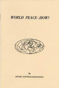 World Peace - How? By Swami Satprakashananda