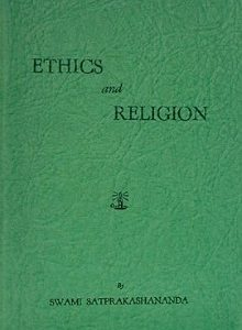 Ethics and Religion by Swami Satprakashananda