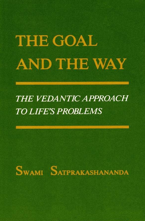 The Goal and the Way by Swami Satprakashananda