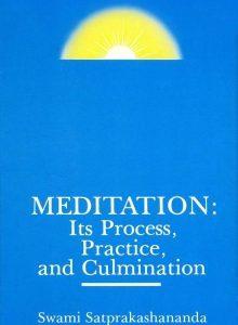 Meditation: Its Process, Practice, and Culmination by Swami Satprakashananda