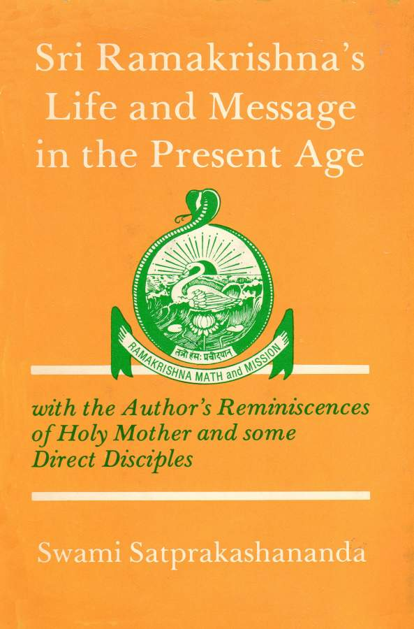 Sri Ramakrishna's Life and Message in the Present Age by Swami Satprakashananda