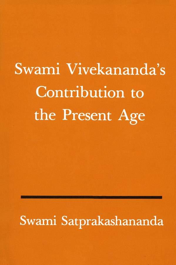 Swami Vivekananda's Contribution to the Present Age by Swami Satprakashananda