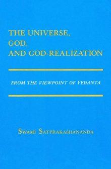 The Universe, God, and God-realization by Swami Satprakashananda
